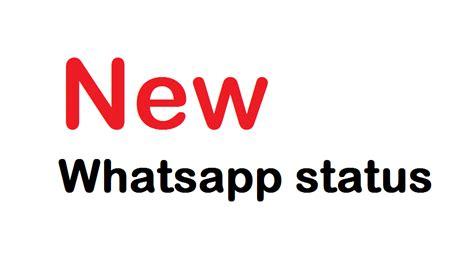 new whatsapp status whatsapp status