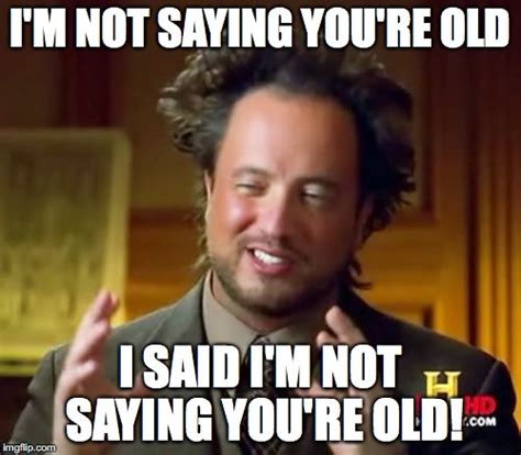 Old Meme - ancient aliens meme imgflip