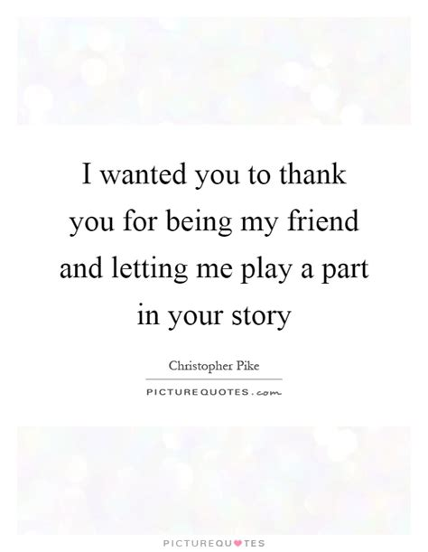 thank you for being my quotes thank you for being my friend quotes