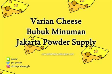 Cheese Bubuk Varian Cheese Keju Bubuk Minuman Jakarta Powder Supply