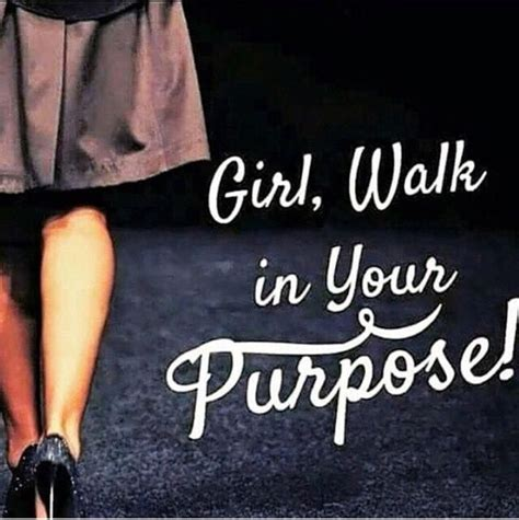 Walk With Purpose Quote