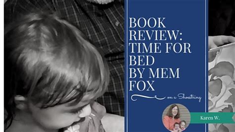 Book Review In Bed By Weiner by Book Review Time For Bed By Mem Fox Illus By Dyer