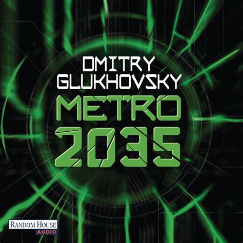 random house audio dmitry glukhovsky metro 2035 random house audio h 246 rbuch
