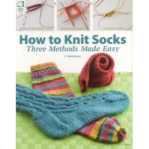 how to knit simple socks how to knit socks three methods made easy edie eckman