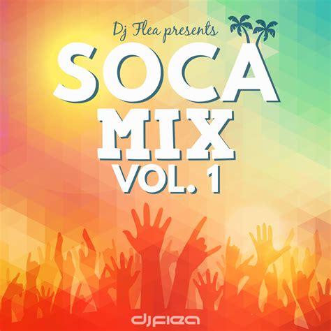 Mix Vol 1 soca mix vol 1 dj flea