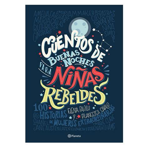 cuentos de buenas noches para ni as rebeldes tapa dura edition books cuentos de buenas noches para ni 241 as rebeldes infantiles y