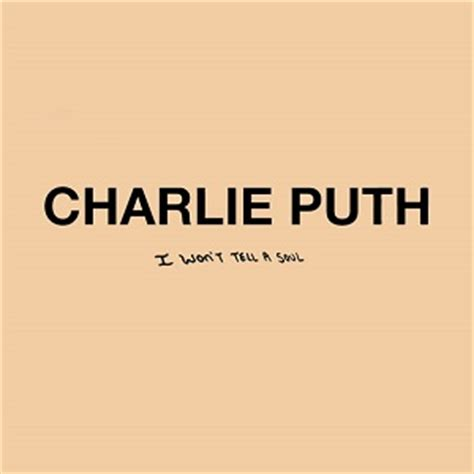charlie puth i won t tell charlie puth i won t tell a soul 歌詞を和訳してみた songtree
