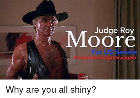 Roy Moore Memes - judge roy moore us senate makeamericagreasyagain for politics meme on sizzle