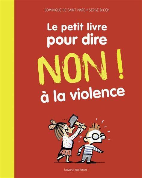 libro les petits livres les quand un livre apprend 224 dire non 224 la violence les enfants 224 la page