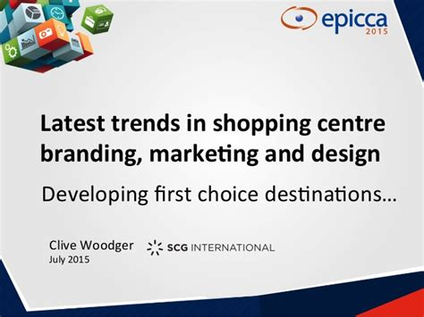 trends in shopping centre branding marketing and design
