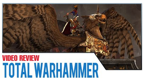 Review Total by Total War Warhammer Review