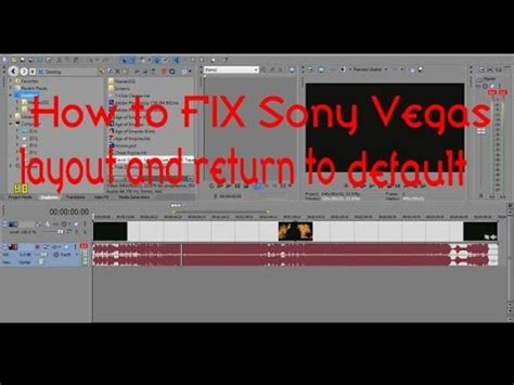 youtube layout messed up how to reset sony vegas to default settings in less than 1