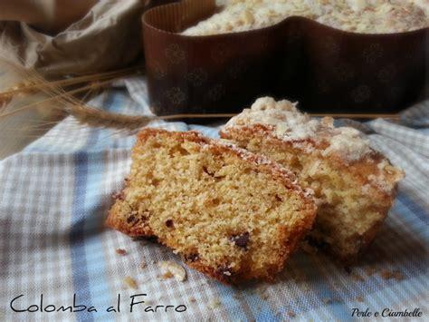 torta colomba ricetta veloce torta colomba al farro ricetta veloce perle e ciambelle