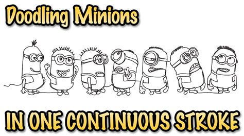 doodle happy birthday minion a doodle of 7 minions in one single stroke