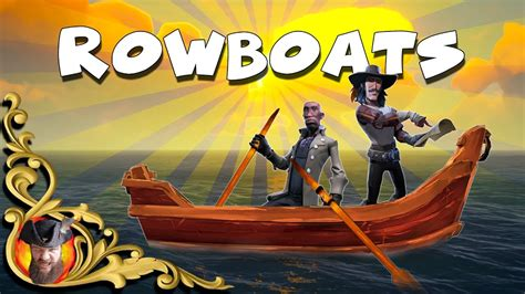 rowboat sea of thieves sea of thieves rowboats everything you need to know