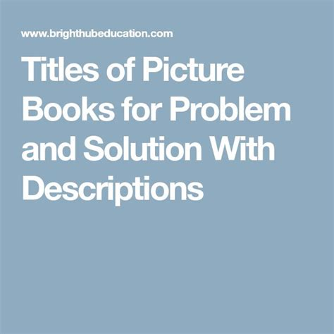 picture books to teach problem and solution best 25 problem and solution ideas on text