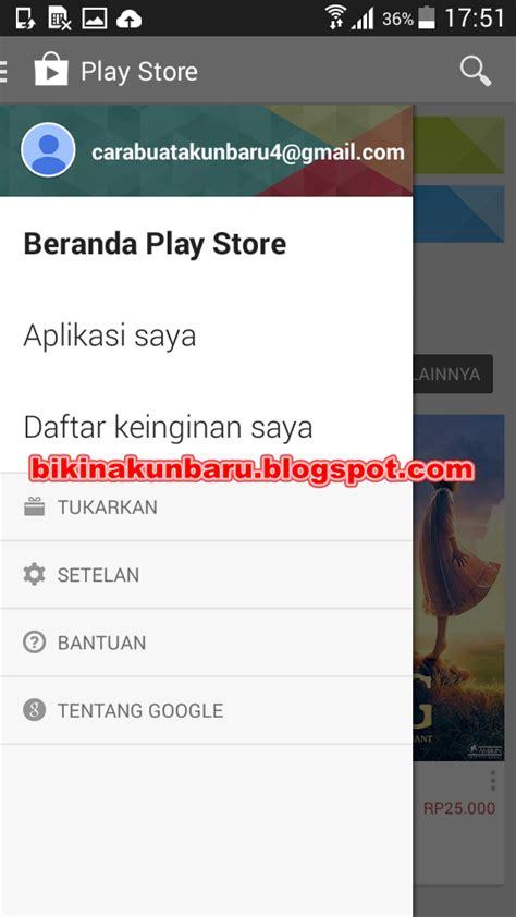 cara membuat email baru play store buat akun baru google play store daftar email play store