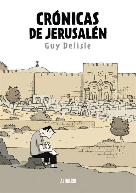 jerusaln un libro cronicas de jerusalen 2011 astiberri ficha de n 250 mero en tebeosfera