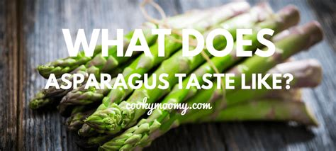 what does taste like what does asparagus taste like