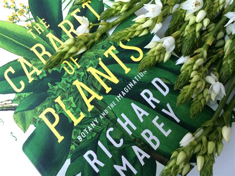 the cabaret of plants a slow read richard mabey s the cabaret of plants life in a cold climate