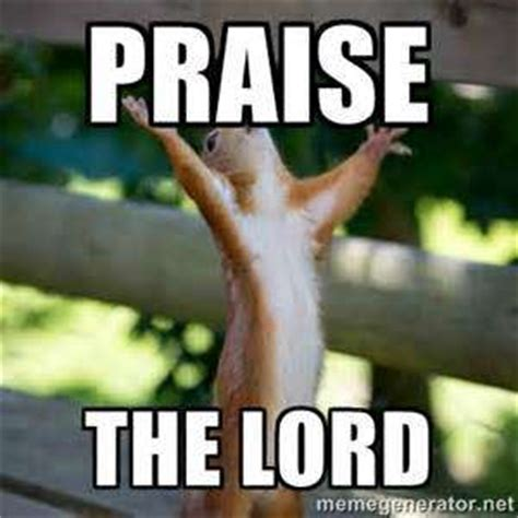 Praise The Lord Meme - worship quotes backgrounds positive quotes images