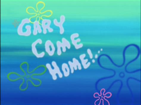 gary come home encyclopedia spongebobia fandom powered