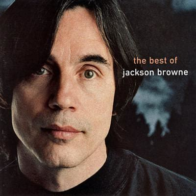 the best of jackson browne canzoni contro la guerra the rebel jesus