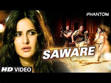saeare hindi saware lyrics in hindi phantom video song huntsongs com