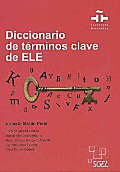 clave diccionario de diccionario de t 233 rminos clave de ele encarna atienza cerezo maximiano cort 233 s moreno mar 237 a