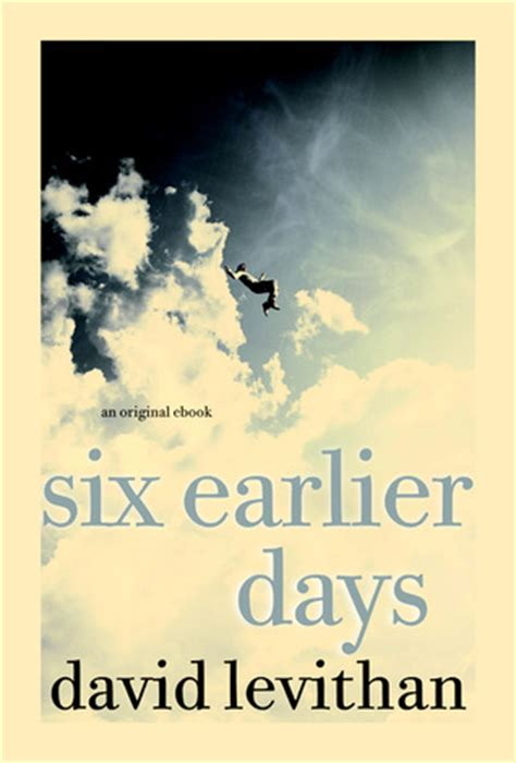 every day is like almost books six earlier days every day 0 5 by david levithan