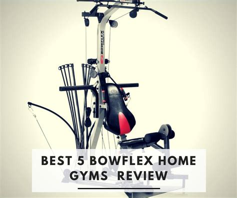 best 5 bowflex home reviews comparison of models