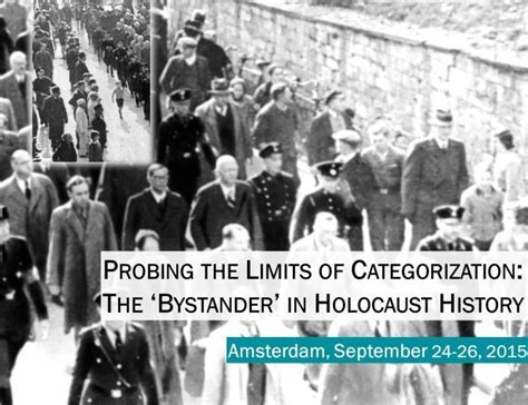 bystander a history of the bystander in holocaust history duitsland instituut