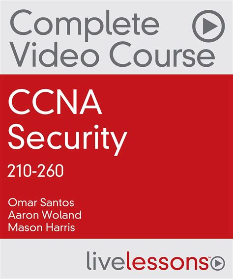 ccna security study guide 210 260 books livelessons ccna security 210 260 complete course