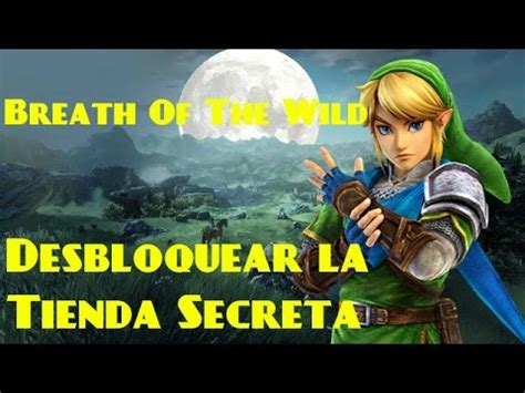 la tienda secreta volume zelda breath of the wild como desbloquear la tienda secreta youtube