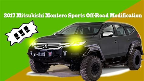 mitsubishi pajero sport modified 2017 mitsubishi montero sports road modification