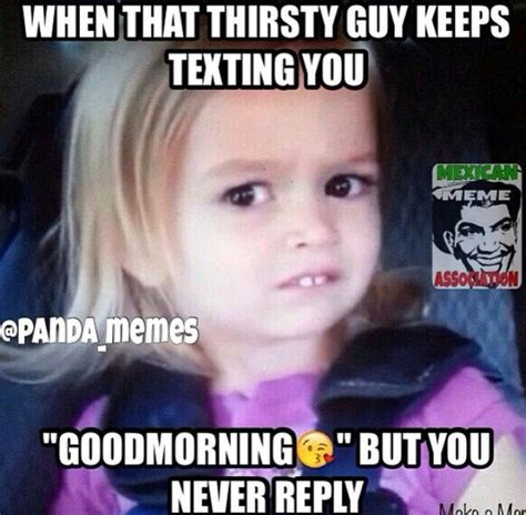 Thirsty Bitches Meme - 17 best images about the thirst is real on pinterest 2