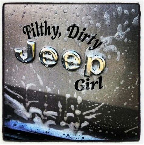 jeep girls sayings filthy dirty jeep on a zj shazzstyles com jeep