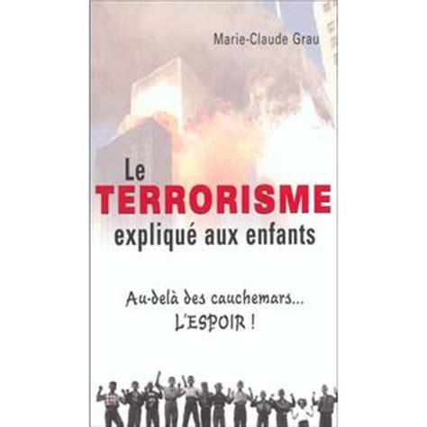 Le Terrorisme Expliqu 233 Aux Enfants Au Del 224 Des Cauchemars