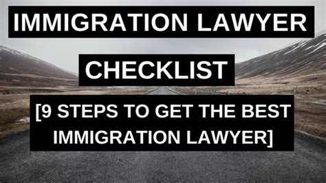 best immigration lawyers immigration lawyer checklist 9 steps to get the best