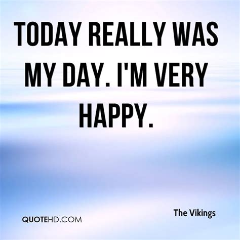 I Will Be Really Happy I Am Happy Today Quotes Www Pixshark Images