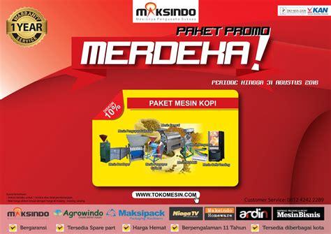 Paket Promo 19 paket promo merdeka up to 10 toko mesin maksindo