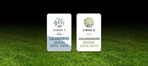Calendrier Ligue 1 2013 Psg Comment Se Construit Le Calendrier De La Ligue 1