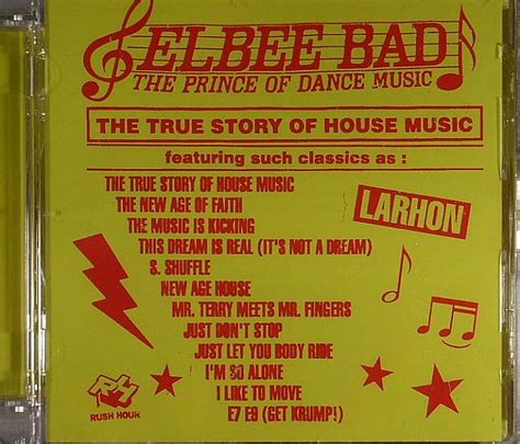 house music the real story elbee bad aka the prince of dance music the true story of house music vinyl at juno