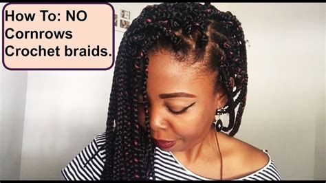 how to cornrow hair for crotchet braids how to no cornrows crochet braids youtube