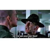 Gunnery Sergeant Hartman Then Let Me See Your War Face Private Joker