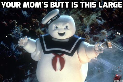 Stay Puft Marshmallow Man Meme - even stay puft thinks your mom is big your mom jokes
