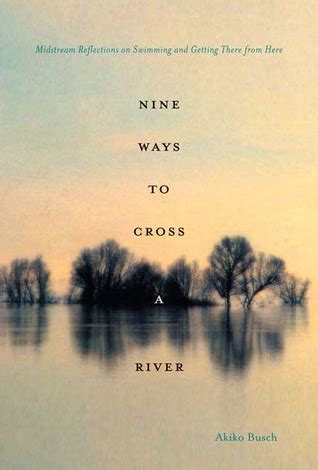 a place to cross the river reflections on a kinder gentler time and place books nine ways to cross a river midstream reflections on