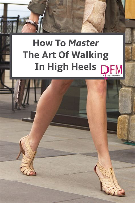 how to walk in high heels how to master the of walking in high heels daily