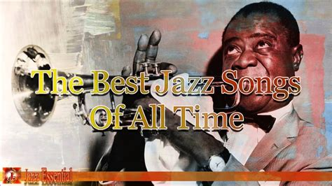 best jazz songs the best jazz songs of all time vol 1 jazz day ain t