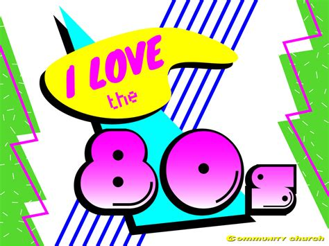i love the 80s i love the 80s